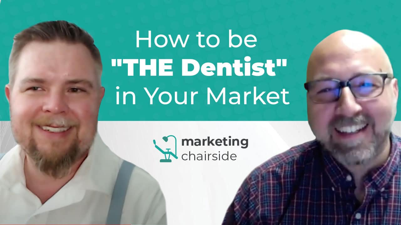 Episode title: How to be 'THE-Dentist' in Your Market. Shows host and guest images.